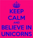 keep-calm-and-believe-in-unicorns-16.jpg